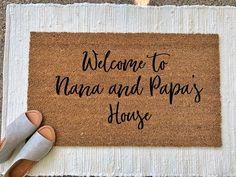 Welcome to Nana and Papa's House Door Mat. Welcome Mat - Funny Doormats. Welcome Signs Front Door, Front Door Mats, Front Porch, Modern Doormats, Funny Wood Signs, Jar Gifts, Gift Jars, Diy Presents, Christmas Presents