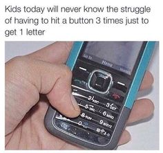No I had a phone like that b4 I got an iPhone (which was this year)