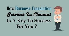 How #BurmeseTranslation Services In #Chennai Is A Key To Success For You ?  #Burmese #Language #Translation