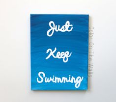 Just Keep Swimming - Finding Nemo Quote On Blue Ombre Canvas - Motivational Quote on Etsy, $28.00