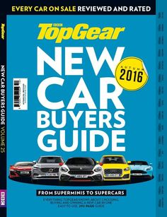 The Top Gear New Car Buyers Guide – every car on sale reviewed and rated!    'Autumn2016' edition, with everything Top Gear knows about choosing, buying and owning a new car in one easy-to-use 292 page guide