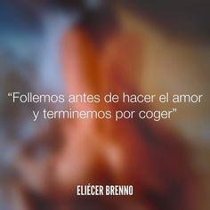 Follemos antes de hacer el amor y terminemos por coger Eliécer Brenno Foto: Adrian adrian272727.tumblr.com La Causa http://ift.tt/2ggOU9J #sanvalentin #quotes #writers #escritores #EliecerBrenno #reading #textos #instafrases #instaquotes #panama #poemas #poesias #pensamientos #autores #argentina #frases #frasedeldia #lectura #letrasdeautores #chile #versos #barcelona #madrid #mexico #microcuentos #nochedepoemas #megustaleer #accionpoetica #colombia #venezuela