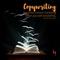 #Copywriting becomes content #marketing when you add #storytelling. – Demian Farnworth  #motivational #inspirational #quote