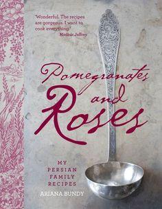 Pomegranates and Roses: My Persian Family Recipes by Ariana Bundy, http://www.amazon.com/dp/0857206907/ref=cm_sw_r_pi_dp_bhFYpb0QN16SC