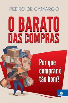 Download O Barato das Compras e Curiosidades do Comportamento Humano - Por que comprar é tao bom  - Pedro de Camargo em ePUB mobi e PDF