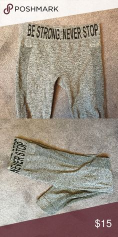 """""""Be strong never stop"""" workout leggings Only worn once-dry fit Forever 21 Pants Leggings"""