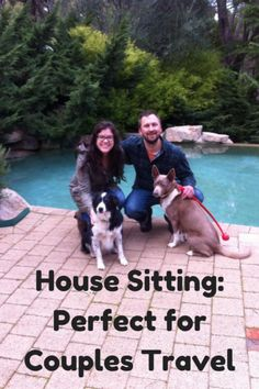Read all about why house sitting while traveling rocks for couples, and find out how to get started as a house sitter!