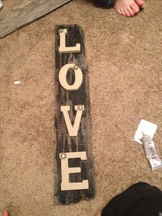 Love barnwood sign made by yours truly