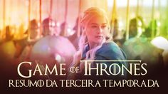Entendendo Game of Thrones | Resumo da terceira temporada