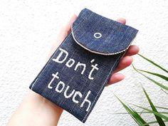 """Handytasche    """"don`t touch""""      ♥♥♥    super ausgefallenes Geschenk für Weihnachten oder auch so. Bestimmt ein Hingucker ♥    genäht aus robusten Je"""