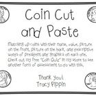 FREE! The student will cut out and paste pictures, descriptions, and words for each US coin including: -penny -nickel -dime -quarter These are sorted o...