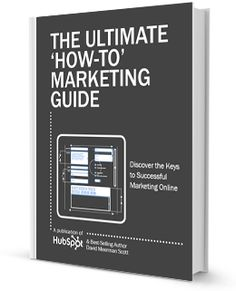 """HubSpot's """"The Ultimate How To Marketing Guide.""""  This free guide unlocks invaluable advice from best-selling author David Meerman Scott"""