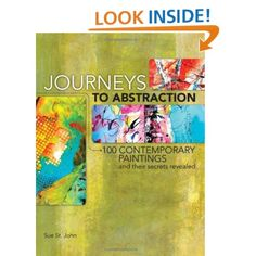 Journeys To Abstraction: 100 Paintings and Their Secrets Revealed: Sue St. John: 9781440311437: Amazon.com: Books