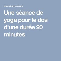 Une séance de yoga pour le dos d'une durée 20 minutes
