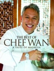 """""""The Best of Chef Wan. A Taste of Malaysia."""" Cookbook."""