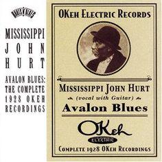 Avalon Blues: Complete 1928 Okeh Recordings, Mississippi John Hurt