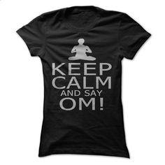 Keep Calm and Say OM! - tshirt printing #Tshirt #fashion