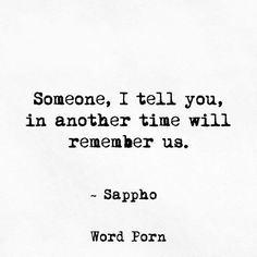 Remember us - Sappho - quote - Word porn