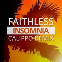 Faithless - Insomnia (Calippo 2015 Remix) by Calippo Music on SoundCloud