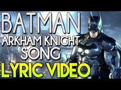 ♪ BATMAN ARKHAM KNIGHT SONG Lyric Video - YouTube