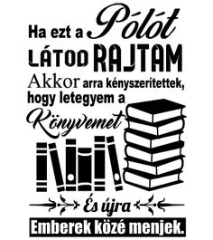 ötlet Books To Read, My Books, Jaba, Good To Know, Sarcasm, Book Worms, Writer, Funny Quotes, Lettering