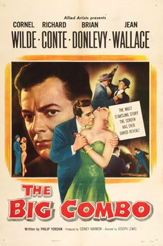 THE BIG COMBO (1955)  Directed by Joseph H. Lewis. Starring Cornel Wilde, Richard Conte, Brian Donlevy, Jean Wallace, Lee Van Cleef, Earl Holliman, and Ted de Corsia.