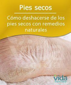 Cómo deshacerse de los pies secos con remedios naturales. *remojar los pies *sales de Epsom *aceite coco *jugo limón *glicerina *miel *vinagre *Harina avena *Recomenda. para evitarlos: -Evita jabones fuertes, baños de burbujas que resequen la piel. -No uses agua muy caliente para lavarlos ya que puede contribuir a los pies secos. -Usa zapatos cómodos que permitan que respiren. -Mantén la tempe. en casa a nivel cómodo, usa humidificador si hay aire seco. -Evita saunas, baños de vapor,