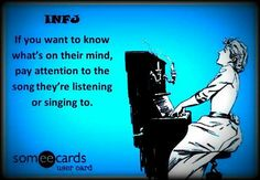 INFJ - if you want to know what's on our mind, pay attention to what we're listening or singing to. <<--This is definitely me, but surely not just INFJs, right?