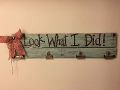 Look What I did Sign| Kids Art Work Display| Look What I Made Sign | Rustic Decor | Barn Wood