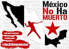 México no ha muerto #YaMeCansé #fuckthemonster