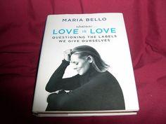 Whatever...Love is Love: Maria Bello (2015 1ST ED Actor's Autobiography HCDJ)