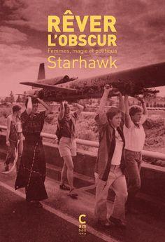 Dans les années 80, pour populariser l'écoféminisme, l'Américaine Starhawk en appelait aux... sorcières. Un texte majeur, toujours actuel, enfin réédité. (mars 2015)