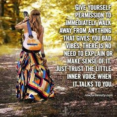 Give yourself permission to immediately walk away from anything that gives you bad vibes. There is no need to explain or make sense of it. Trust the little inner voice when it talks to you ☼ Hippie Style, Hippie Boho, Hippie Life, Boho Gypsy, Bohemian Soul, Boho Life, Boho Style, Modern Hippie, Hippie Peace