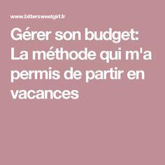 Gérer son budget: La méthode qui m'a permis de partir en vacances