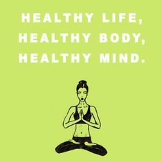 Yoga Sayings Namaste Motivation Regime, Fitness Motivation, Fitness Quotes, Daily Motivation, Health Quotes, Paleo Quotes, Training Motivation, Healthy Mind, How To Stay Healthy