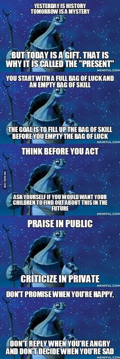 Let Oogway teach you with his infinite wisdom
