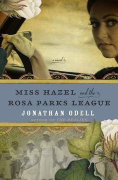 Miss Hazel and the Rosa Parks League, by Jonathan Odell