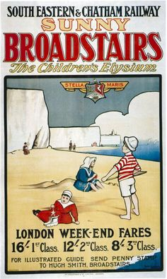 1909 poster by William Lasham for the South Eastern & Chatham Railway - Sunny Broadstairs Posters Uk, Railway Posters, Modern Posters, Retro Posters, Cottage Art, Vintage Drawing, Bus Travel, Advertising Poster, Vintage Travel Posters