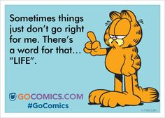 Today on Garfield - Comics by Jim Davis Garfield Quotes, Garfield Cartoon, Garfield And Odie, Garfield Comics, Cartoon Cats, This Is Your Life, In This World, Weekday Quotes, Jim Davis