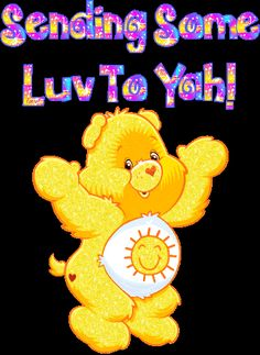 Care Bears make everyone happy! I believe that is FunShine Bear. Cute little pic! Care Bears make Hugs And Kisses Quotes, Hug Quotes, Care Bears, Love Hug, Cute Love, Funshine Bear, Photos For Facebook, Teddy Bear Pictures, Glitter Graphics