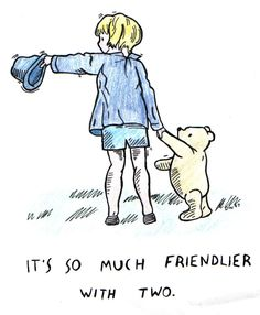 Winnie the Pooh and Christopher Robin too -- It's so much friendlier with two. Pooh Bear by justdbear Walt Disney, Disney Love, Disney Pixar, Winne The Pooh, Winnie The Pooh Quotes, Art And Illustration, Book Illustrations, Eeyore, Tigger
