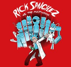 A Rick and Morty t-shirt by LavaLamp Creative/Matt Teleha. The Multiverse is a parody of Scott Pilgrim vs. Ricky Y Morty, Wubba Lubba, Rick And Morty Poster, Day Of The Shirt, Cartoon Video Games, Dan Harmon, Get Schwifty, Scott Pilgrim, Cartoon Crossovers