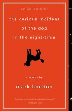 The Curious Incident of the Dog in the Night-time is a MUST read!