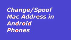 Change/Spoof Mac Address of your Android Phone. Posted by : Prophet Hacker Thursday, 5 June 2014 How can you Change/Spoof Mac Address of Change/Spoof Mac Address of your Android Phone. your Android Phone. In Internet world your identity is your ip and