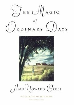 The Magic of Ordinary Days by Ann Creel, http://www.amazon.com/dp/B002J05GOO/ref=cm_sw_r_pi_dp_5pu9rb0B52GM6