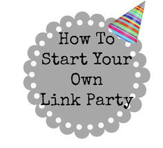 Better With Age: How to Start Your Own Link Party Found on somuchbetterwithage.com