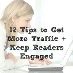 Great info from @Danielle Zeigler Coaching via @fANNEtastic food: How to Get More Blog Traffic + Keep Readers Engaged...REAL content here, folks!