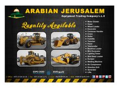 Arabian Jerusalem Equipment Trading co. LLC have successfully maintained to respond to the market's demand of the world-wide, supplying new, used and reconditioned heavy equipment like Motor grader, Dump Trucks, dozers, Cranes, Wheel Loaders, Excavators, Fork Lifts, Rollers, Drilling Machines, Direction Drills, Generator, welding machines and much more. Highlighting our tag slogan name, A Professional Equipment Source.  Visit us for full detail and updated stock at: www.al-quds.com