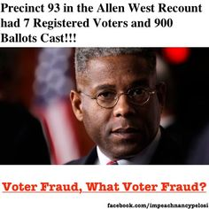 .Voter Fraud! Precinct 93 in the Allen West Recount had 7 registered voters and 900 ballots cast