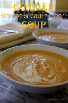 Curried Carrot and Cauliflower Soup...a hearty and healthy way to warm the belly.